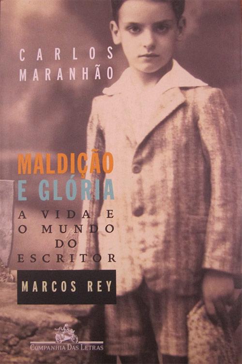 """2004 — """"Maldição e Glória: a vida e o mundo do escritor Marcos Rey"""" (de Carlos Maranhão)"""