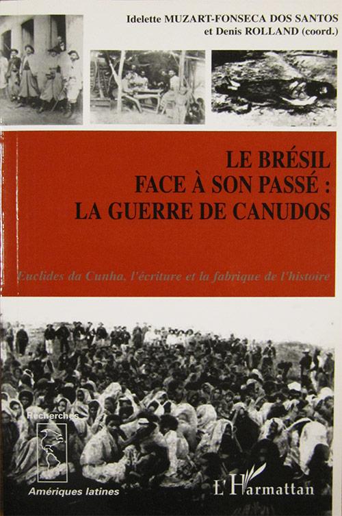 """2005 — """"Le Brésil face a son passé: la Guerre de Canudos"""" (de  Idelette Muzart Fonseca dos Santos e Denis Rolland)"""