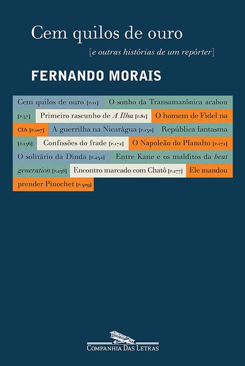 """2003 — """"Cem Quilos de Ouro"""" (de Fernando Morais)"""