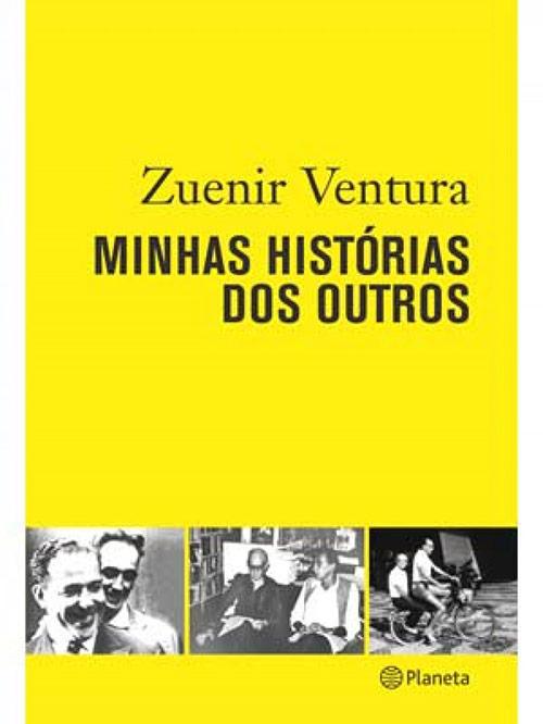 """2005 — """"Minhas Histórias dos Outros"""" (de Zuenir Ventura)"""